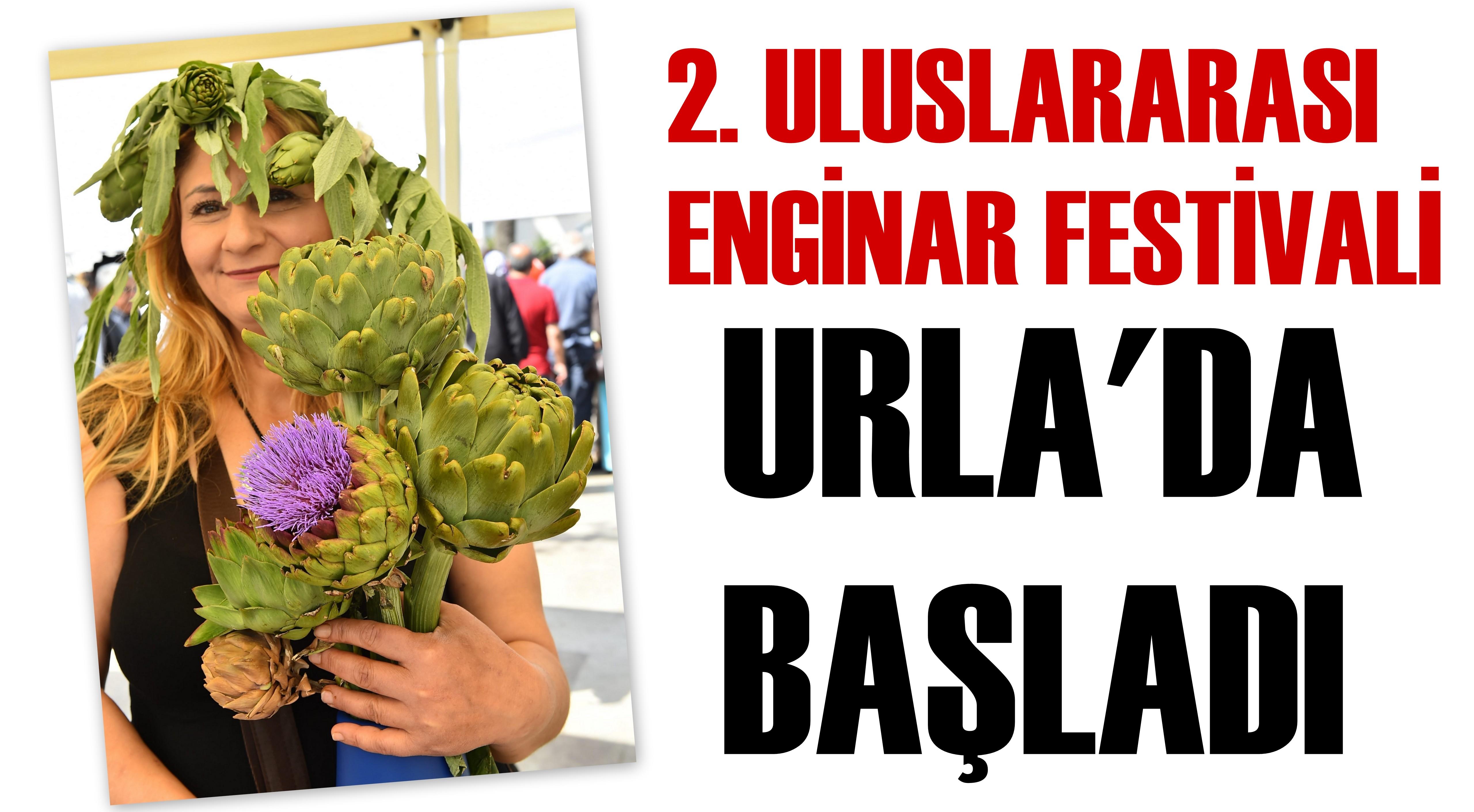 ''2. Uluslararası Enginar Festivali'' Urla'da Başladı