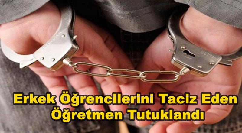 Tacizci Öğretmen Tutuklandı