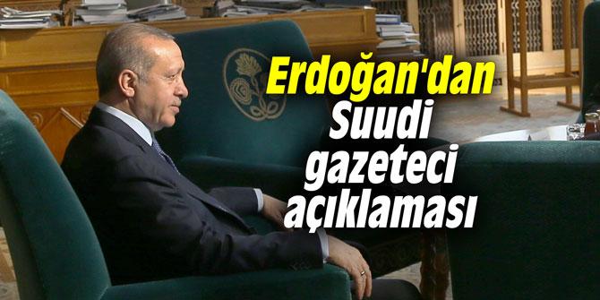 Başkan Erdoğan'dan Suudi gazeteci açıklaması