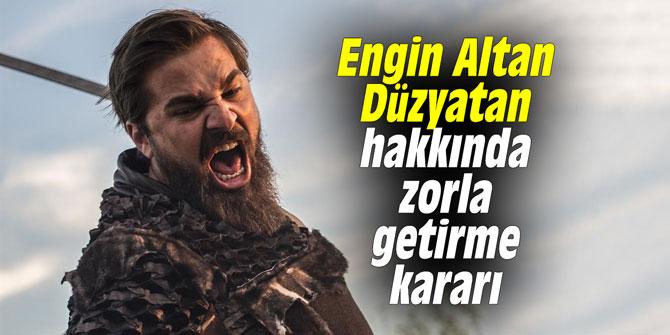 Engin Altan Düzyatan hakkında zorla getirme kararı