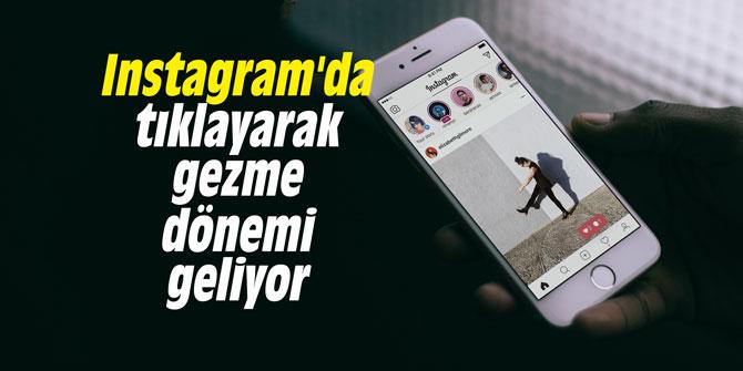 Instagram'da tıklayarak gezme dönemi geliyor