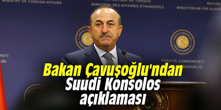 Çavuşoğlu'ndan Suudi Konsolos açıklaması