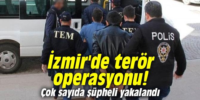 İzmir'de terör operasyonu! Çok sayıda şüpheli yakalandı