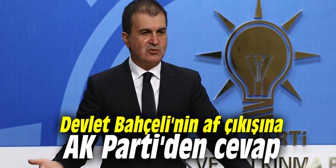Devlet Bahçeli'nin af çıkışına AK Parti'den cevap