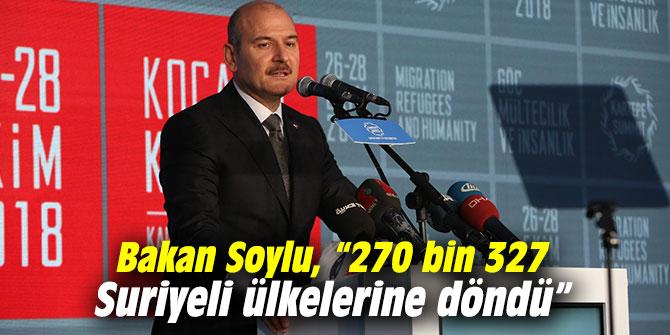 """Bakan Soylu, """"Operasyonlardan sonra 270 bin 327 Suriyeli ülkelerine döndü"""""""