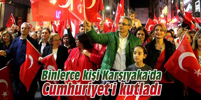 Binlerce kişi Karşıyaka'da Cumhuriyet'i kutladı