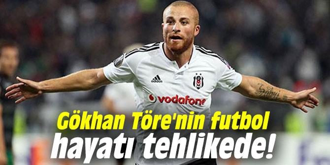 Flaş iddia: Gökhan Töre'nin futbol hayatı tehlikede!