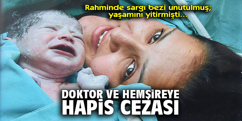 İzmir'de doğumda ölen kadın için doktor ve hemşireye hapis cezası