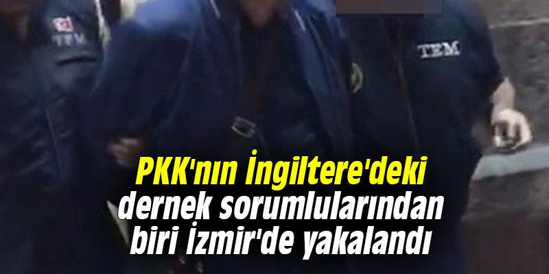 PKK'nın İngiltere'deki dernek sorumlularından biri İzmir'de yakalandı