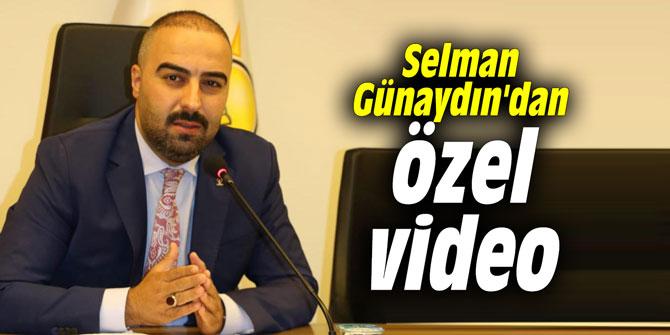 Selman Günaydın'dan özel video