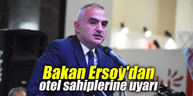 Bakan Ersoy'dan otel sahiplerine uyarı
