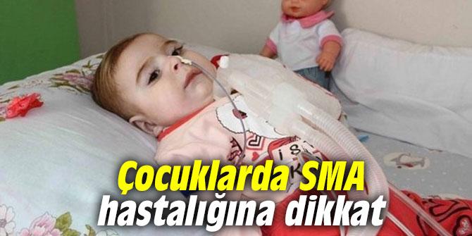 Çocuklarda SMA hastalığına dikkat