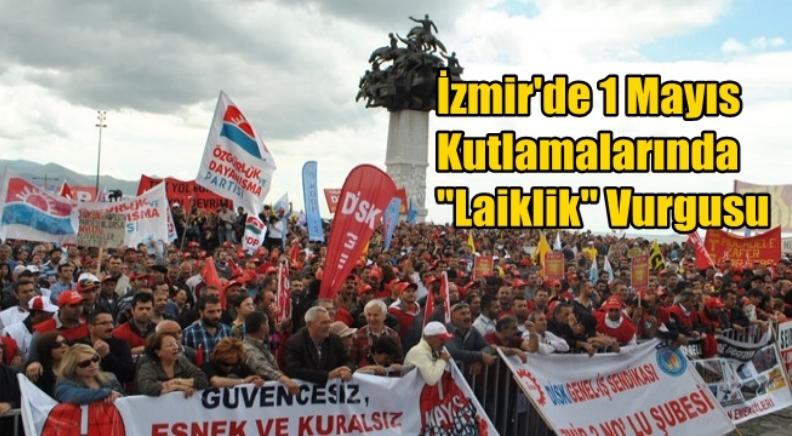 İzmir'de 1 Mayıs Kutlamalarında ''Laiklik'' Vurgusu