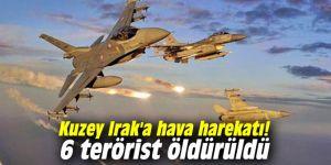 Kuzey Irak'a hava harekatı! 6 terörist öldürüldü