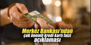 Merkez Bankası'ndan çok önemli kredi kartı faizi açıklaması