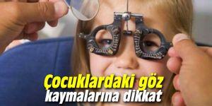 Çocuklardaki göz kaymalarına dikkat