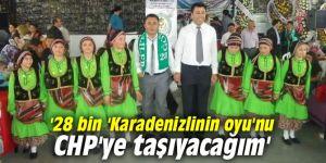 Karaman, '28 bin 'Karadenizlinin oyu'nu CHP'ye taşıyacağım'