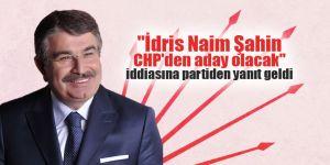 """""""İdris Naim Şahin CHP'den aday olacak"""" iddiasına partiden yanıt geldi"""