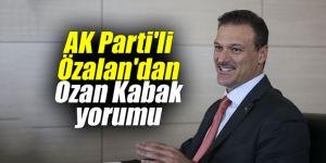 AK Parti'li Özalan'dan Ozan Kabak yorumu