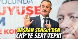 Başkan Şengül'den CHP'ye sert  tepki