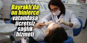 Bayraklı'da on binlerce vatandaşa ücretsiz sağlık hizmeti