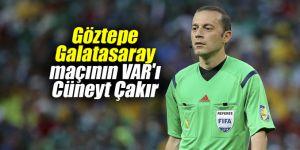 Göztepe - Galatasaray maçının VAR'ı Cüneyt Çakır
