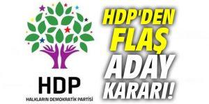 HDP'den flaş aday kararı! O illerde aday çıkarmayacak...