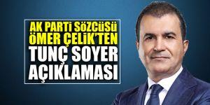 AK Parti sözcüsü Çelik'ten Tunç Soyer açıklaması