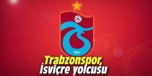 Trabzonspor, İsviçre yolcusu