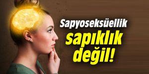 Uzmanı açıkladı: Sapyoseksüel olmak sapıklık değil!