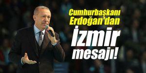 Cumhurbaşkanı Erdoğan'dan İzmir mesajı!