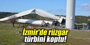 İzmir'de rüzgar türbini koptu!