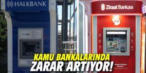 Kamu bankalarında zarar artıyor!