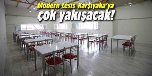 Modern tesis Karşıyaka'ya çok yakışacak!