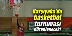 Karşıyaka'da basketbol turnuvası düzenlenecek!