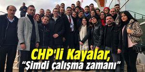 CHP'li Kayalar: Şimdi çalışma zamanı