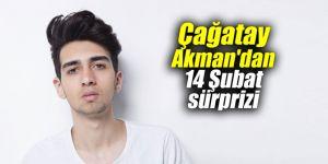 Çağatay Akman'dan 14 Şubat sürprizi