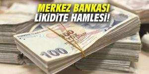Merkez Bankası likidite hamlesi!