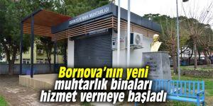 Bornova'nın yeni muhtarlık binaları hizmet vermeye başladı