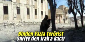 Binden fazla terörist Suriye'den Irak'a kaçtı
