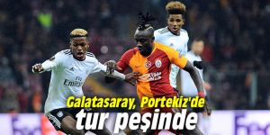 Galatasaray, Portekiz'de tur peşinde