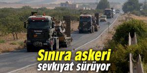 Sınıra askeri sevkıyat sürüyor