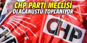 CHP Parti Meclisi olağanüstü toplanıyor