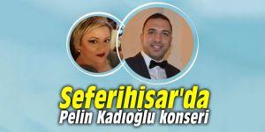 Seferihisar'da Pelin Kadıoğlu konseri