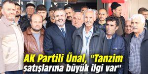 """AK Partili Ünal, """"Tanzim satışlarına büyük ilgi var"""""""