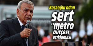 """Aziz Kocaoğlu'ndan sert """"metro bütçesi"""" açıklaması"""