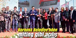 Bornova Belediye'nden miting gibi açılış