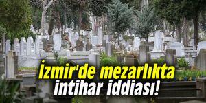 İzmir'de mezarlıkta intihar iddiası!