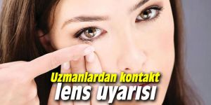 Uzmanlardan kontakt lens uyarısı