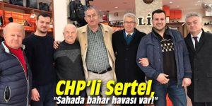 """CHP'li Sertel, """"Sahada bahar havası var!"""""""
